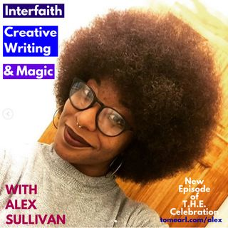 Interfaith, Creative Writing, and Magic with Alex Sullivan