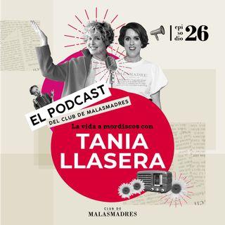 La vida a mordiscos con Tania Llasera