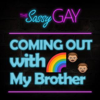 Coming Out with My Brother // Perspectives: Episode 02