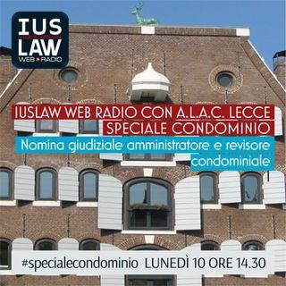 #SPECIALECONDOMINIO - A.L.A.C. Lecce:  Nomina Giudiziale amministratore e revisore condominiale