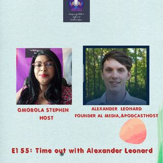 E155:Time Out With Alex Leonard