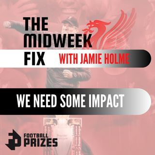 We Need An Impact | The Midweek Fix