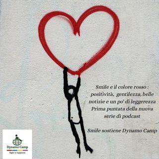 Smile e il colore rosso.  Positività,  gentilezza,  belle notizie e un po' di leggerezza.
