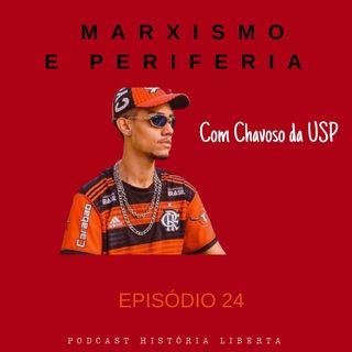 História Liberta 24 | Marxismo e Periferia com Chavoso da USP