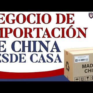 Negocio de Importación de China Desde Casa