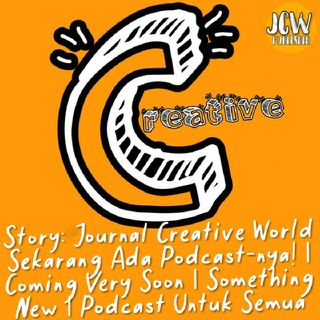 Story: Journal Creative World Sekarang Ada Podcast-nya! | Coming Very Soon | Something New | Podcast Untuk Semua