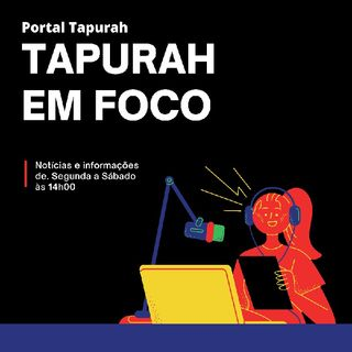#PortalTapurahEmFoco   Edição seg 05/07/21