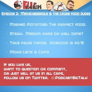 Episode 2: Mexacasserole & The Crude Food Dudes