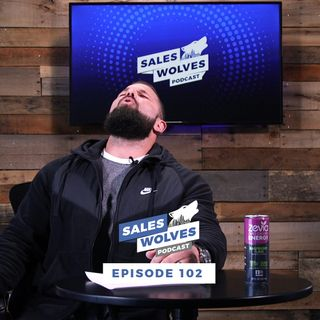 Sales Wolves Podcast | Episode 102 | Why You Suck at Selling