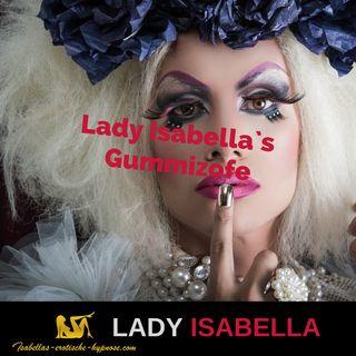 Lady Isabella`s Gummizofe by Lady Isabella  Hörprobe
