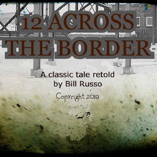 12 Across the Border