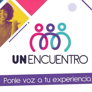 #UNEncuentro ¡Ponle voz a tu experiencia!