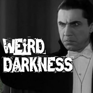 """BRAM STOKER'S INSPIRATION"" and 4 More True and Blood-Curdling Tales! #WeirdDarkness"