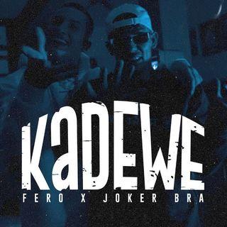 FERO & JOKER BRA - KaDeWe (prod. by Celik Lipa)