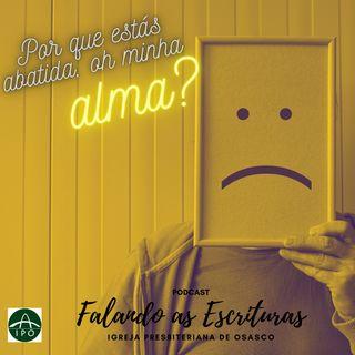 FAE#11 Por que estás abatida, ó minha alma? (Salmo 42)