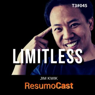 T3#045 Limitless, Sem limites | Jim Kwik