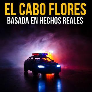 El Cabo Flores (Historias De Terror)