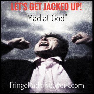 LET'S GET JACKED UP! Mad at God