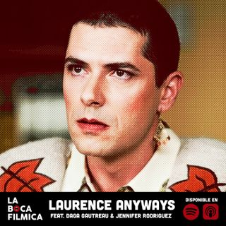 LAURENCE ANYWAYS | feat. Daga Gautreau y Jennifer Rodriguez