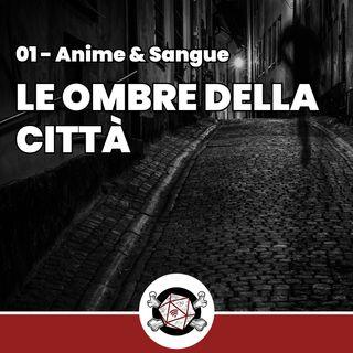 Le ombre della città - Anime & Sangue 1