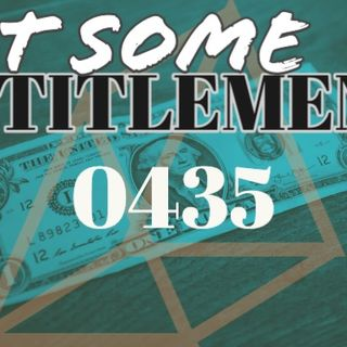 Whence Came You? - 0435 - Get Some Entitlement