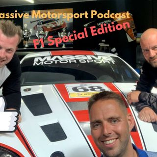 Massive Motorsport Podcast - F1 Special Edition 6
