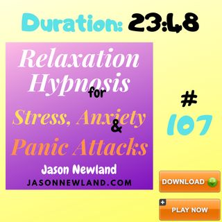 """#107 Relaxation Hypnosis for Stress, Anxiety & Panic Attacks - """"RELAXATION SESSION"""" - (Jason Newland) (6th March 2020)"""