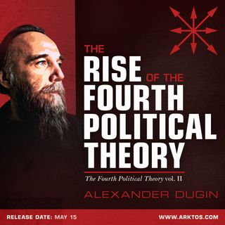Fourth Political Theory – Geopolitics of Russia & Dugin – Jay Dyer (Partial)