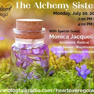 The Alchemy Sisters with Monica Jacqueline, Alchemist & Radical Truth Seeker