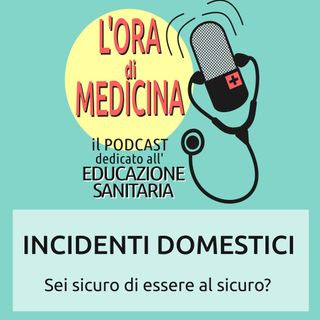 Ep.15 | Incidenti domestici