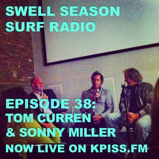 """Ep.37: """"The Search""""with Sonny Miller & Tom Curren"""