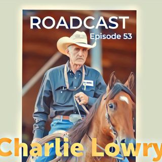 Episode 53 Charlie Lowry
