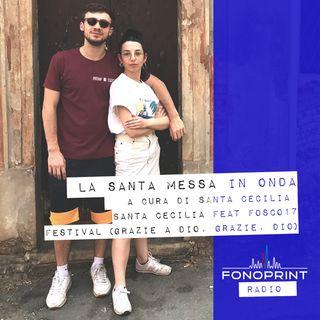La Santa Messa in Onda   002   Santa Cecilia feat Fosco17 - Festival (Grazie a Dio. Grazie. Dio)