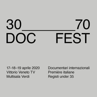 30__70 DOC FEST, a Vittorio Veneto i migliori documentari del mondo