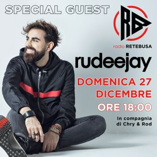 Rudeejay Special Guest