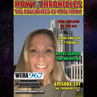"Episode 131 Hawk Chronicles ""The Crowded City"""