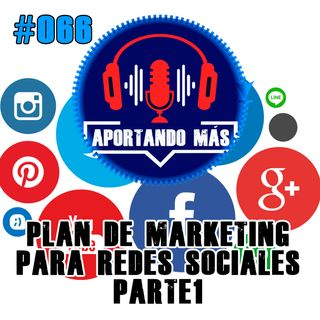 Plan De Marketing Para Redes Sociales | #066 - Aportandomas.com