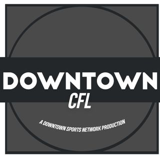 Downtown CFL Podcast