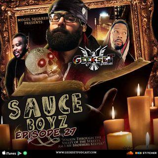 GeekSet Episode 27: Sauce Boyz