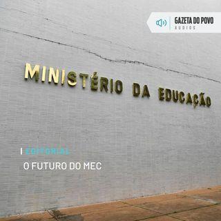 Editorial: O futuro do MEC