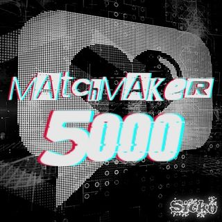 """""""MATCHMAKER 5000"""" by Siissake"""