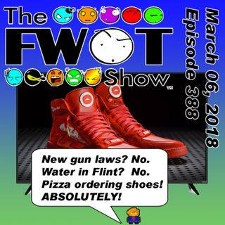 The FWOT Show - March 06, 2018