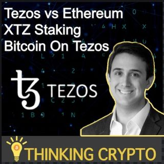 Interview: Arthur Breitman CoFounder of Tezos - Tezos vs Ethereum, XTZ Staking, Bitcoin on Tezos tzBTC, CBDCS