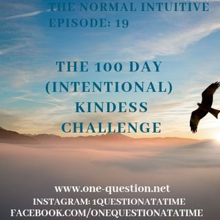 Episode 19 -100 day challenge: intentional kindness into your community