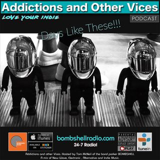 Addictions and Other Vices 648 - Days Like These!!!
