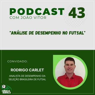Ep. 43: Análise de desempenho no futsal | Rodrigo Carlet