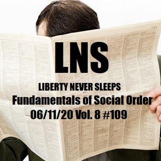 Fundamentals of Social Order 06/11/20 Vol. 8 #109