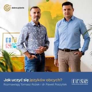 Jak uczyć się języków obcych? - odpowiada dr Paweł Poszytek, Dyrektor Generalny FRSE