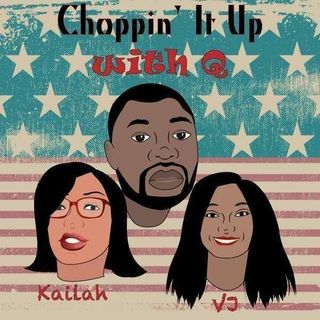 Sp. Episode - The Choppin it Up with Q Show - Birthday Songs & White Girl Gone Wrong ft. Kysii