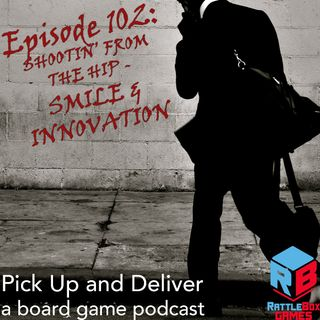 PUaD 102: Shootin' from the Hip - SMILE and INNOVATION
